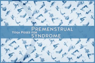 Yoga Poses for Premenstrual syndrome (PMS)
