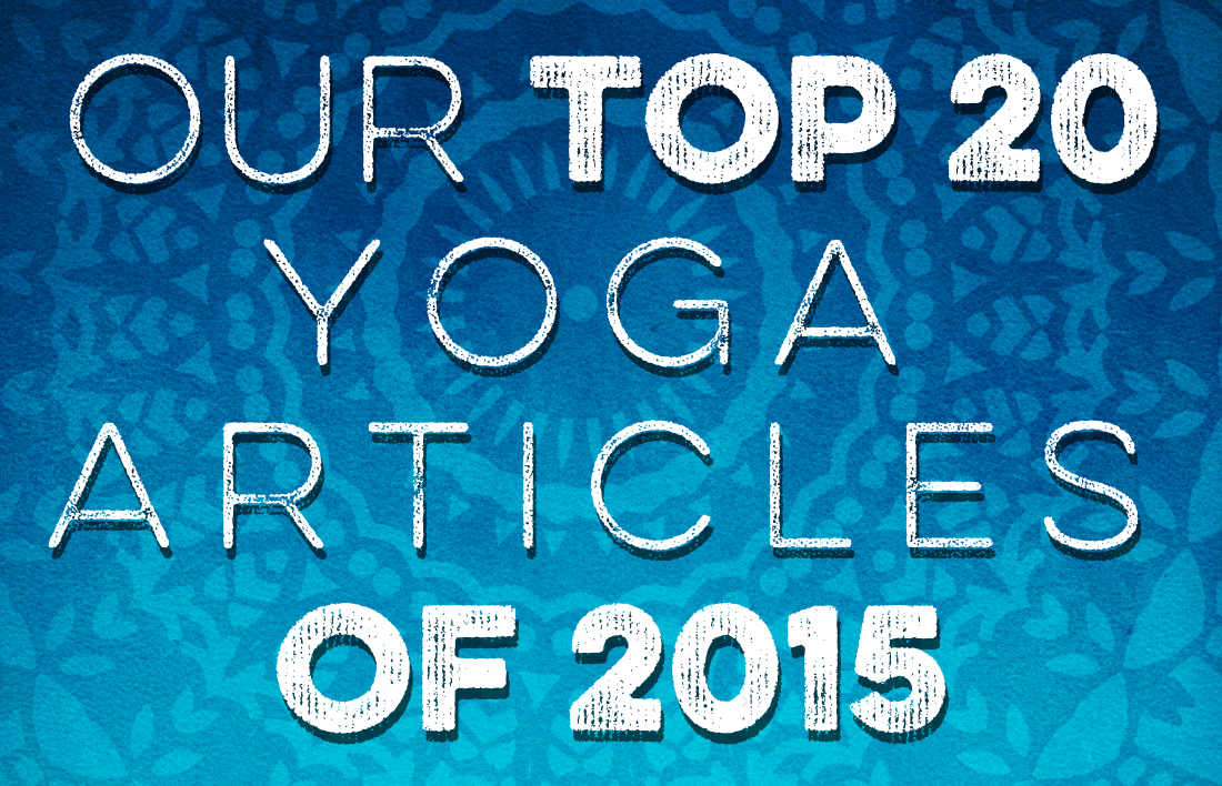 Our Top 20 Yoga Articles of 2015