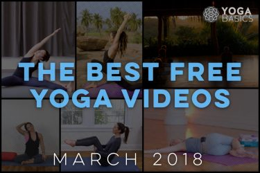Best Free Yoga Videos for March 2018